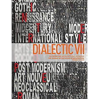 Dialectic VII - Architecture and Citizenship - Decolonizing Architectur