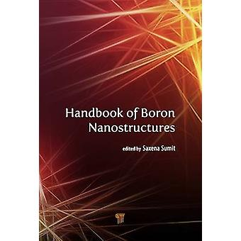 Handbook of Boron Nanostructures by Sumit Saxena - 9789814613941 Book