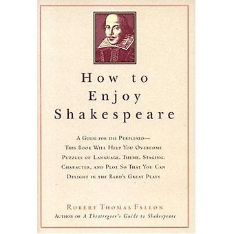 How to Enjoy Shakespeare by Robert Fallon - 9781566636186 Book