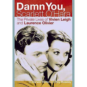 Damn You - Scarlett O'Hara - The Private Lives of Vivien Leigh and Lau