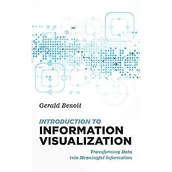 Introduction to Information Visualization - Transforming Data into Mea