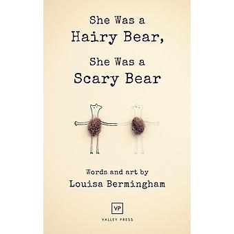 She Was a Hairy Bear She Was a Scary Bear by Louisa Bermingham