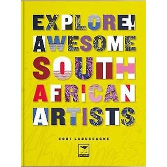 Explore Awesome South African Artists by Cobi Labuscagne & Illustrated by Lauren Mulligan