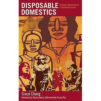 Disposable Domestics - Immigrant Women Workers in the Global Economy b