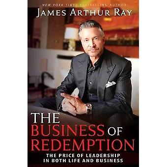 The Business of Redemption - The Price of Leadership in Both Life and
