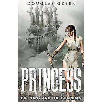 Princess Brittany Stephens and the Guardian by Douglas Green - 978154