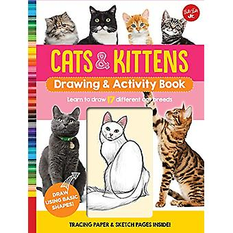 Cats & Kittens Drawing & Activity Book - Learn to Draw 17 Diff