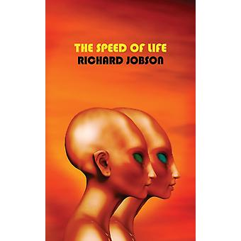 The Speed Of Life by Richard Jobson