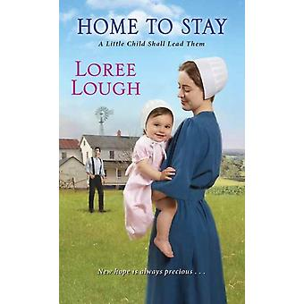 Home to Stay by Loree Lough