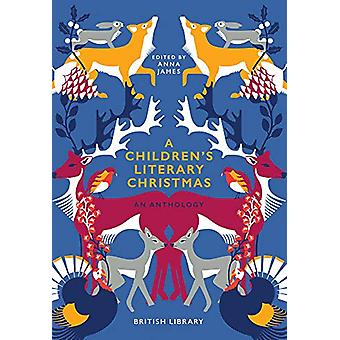 A Children's Literary Christmas - An Anthology by Anna James - 9780712