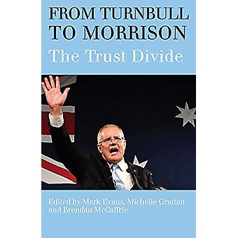 From Turnbull to Morrison - Understanding the Trust Divide by Mark Eva