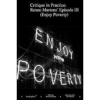 """Critique in Practice - Renzo Martens' """"Episode III - Enjoy Povert"""