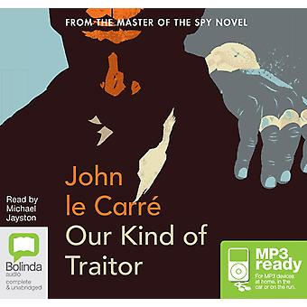 Our Kind of Traitor by le Carre & John