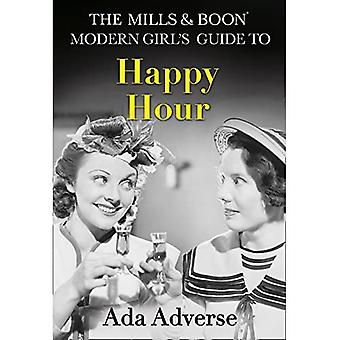 The Mills & Boon Modern Girl's Guide to: Happy Hour: How to have Fun in Dry January (Mills & Boon A-Zs, Book 2)