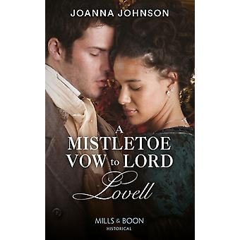 A Mistletoe Vow To Lord Lovell by Johnson & Joanna