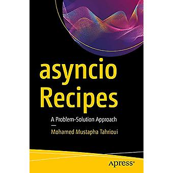 asyncio Recipes - A Problem-Solution Approach by Mohamed Mustapha Tahr