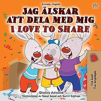 I Love to Share (Schwedisch Englisch Zweisprachige Kinder's Buch) (Schwedisch Englisch Zweisprachige Sammlung)