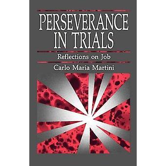 Uthållighet i rättegångar - Reflektioner om jobb av kardinal Carlo Maria Ma