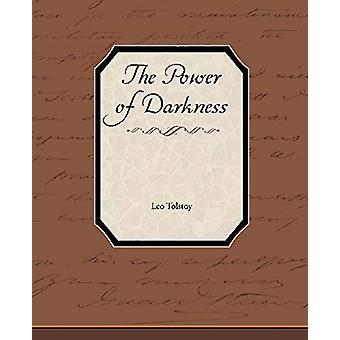 The Power of Darkness by Count Leo Nikolayevich Tolstoy - 1828-1910 -