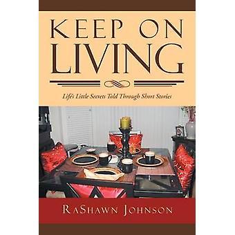 Keep on Living by Rashawn Johnson - 9781477155394 Book