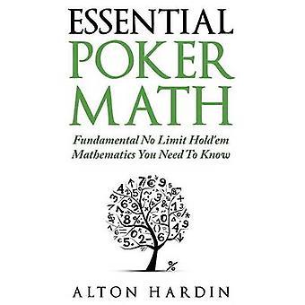 Essential Poker Math - Fundamental No Limit Hold'em Mathematics You Ne