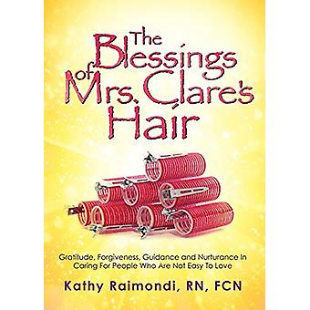The Blessings of Mrs. Clare's Hair by Kathy Raimondi Rn Fcn - 9781545