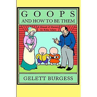 Goops and How to be Them - A Manual of Manners for Polite Infants Incu