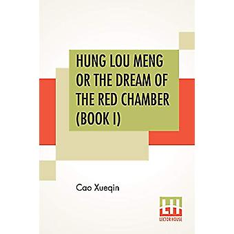 Hung Lou Meng Or The Dream Of The Red Chamber (Book I) - A Chinese Nov