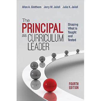 The Principal as Curriculum Leader by Allan A. GlatthornJerry M. JailallJulie K. Jailall