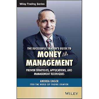 The Successful Traders Guide to Money Management par Andrea Unger