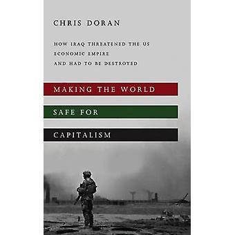 Rendre le monde sûr pour le capitalisme par Christopher Doran