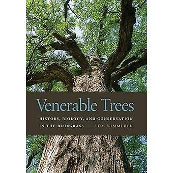 Venerable Trees by Tom Kimmerer