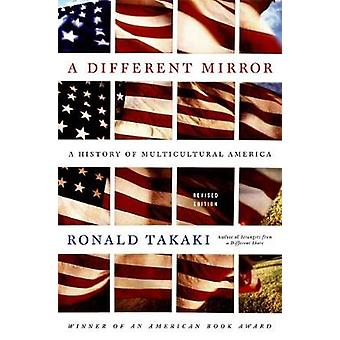 A Different Mirror  A History of Multicultural America by Ronald Takaki