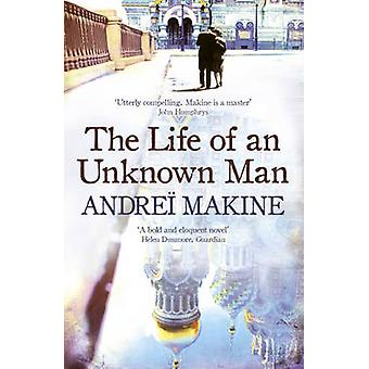 The Life of an Unknown Man by Makine & AndreiMakine & Andrei
