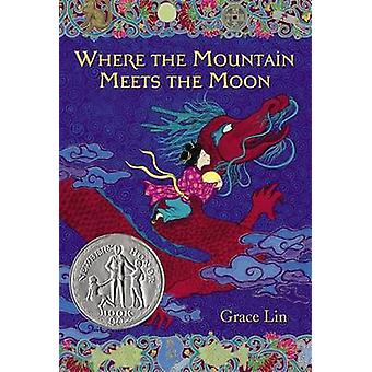 Where the Mountain Meets the Moon by Grace Lin - 9780316038638 Book
