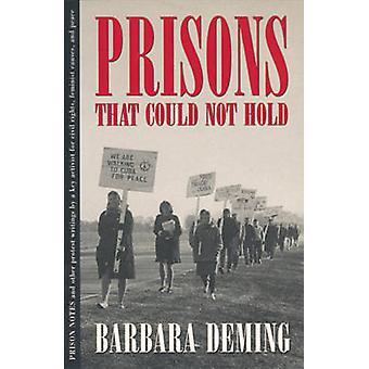 Prisons qui ne pouvaient pas tenir par Barbara Deming - ciel Vanderlinde - Gra