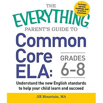 The Everything Parent's Guide to Common Core ELA - Understand the New