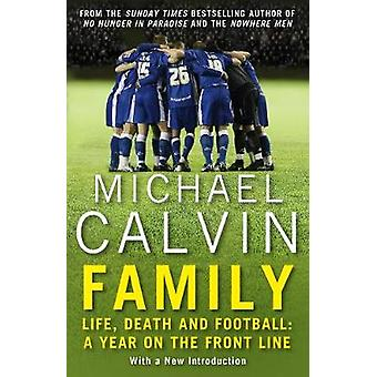 Family - Life - Death and Football - A Year on the Frontline with a Pro