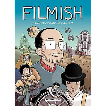 Filmish - A Graphic Journey Through Film by Edward Ross - 978191059303