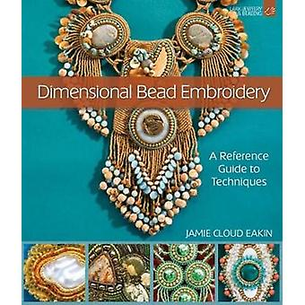 Dimensional Bead Embroidery - A Reference Guide to Techniques by Jamie