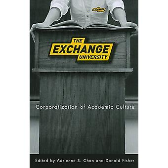 The Exchange University - Corporatization of Academic Culture by Adrie