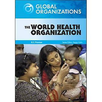 L'organisation mondiale de la santé par G.S. Prentzas - Peggy Kahn - 9780791