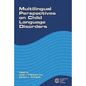 Multilingual Perspectives on Child Language Disorders by Janet L. Pat