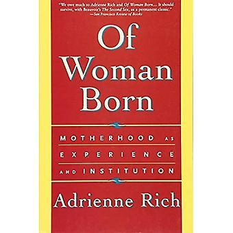 De mujer nacido - la maternidad como experiencia y la reedición de la institución