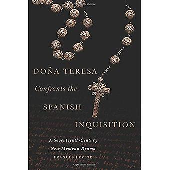 Dona Teresa konfronterer den spanske inkvisisjonen: en syttende århundre ny meksikansk Drama