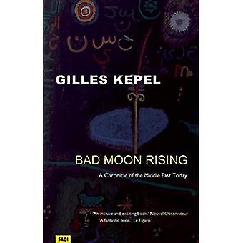 Bad Moon Rising: A Chronicle of het Midden-Oosten vandaag