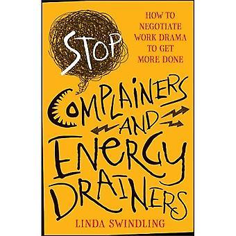 Stoppen Sie Nörgler und Energie Abtropfgestelle: Arbeit Drama kommt man verhandeln mehr getan