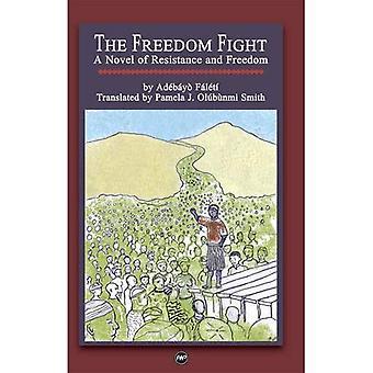 De strijd van de vrijheid: Een roman van weerstand en vrijheid