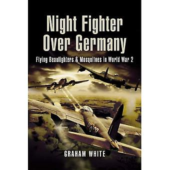 Night Fighter Over Germany: Flying Beaufighters and Mosquitoes in World War 2 (Pen & Sword Aviation)