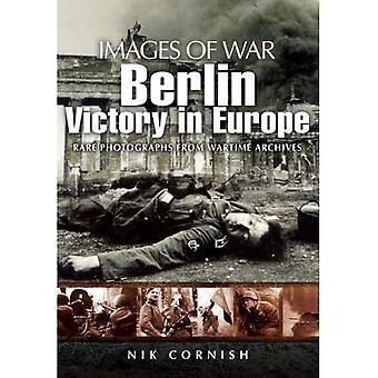 Berlin: Seger i Europa: sällsynt fotografi från krigstida Arkiv